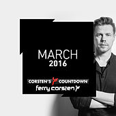 Ferry Corsten presents Corsten's Countdown March 2016 von Various Artists