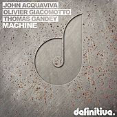 Machine by John Acquaviva