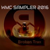 Broken Trax WMC Sampler 2016 - EP by Various Artists