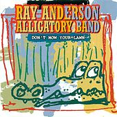 Alligatory Band by Ray Anderson