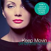 Keep Movin - Late Nite House Grooves, Vol. 13 by Various Artists
