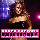 Dance Factory - House Edition, Vol. 9 by Various Artists