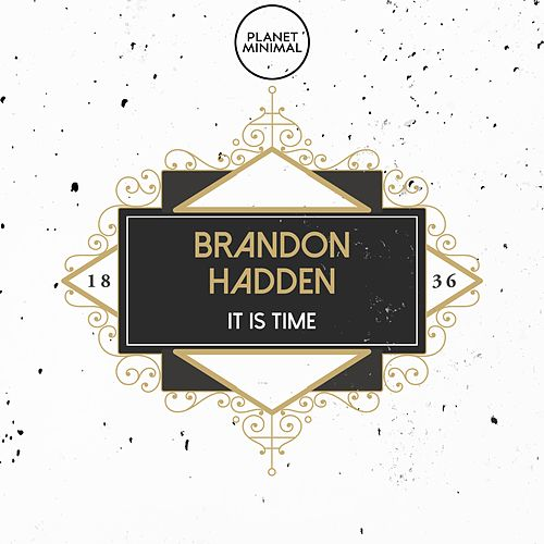 It Is Time by Brandon Hadden