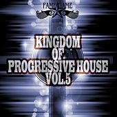Kingdom of Progressive House, Vol. 5 by Various Artists