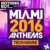 Nothing But. Miami Tech House 2016 - EP by Various Artists