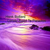 Lonely Road To Paradise by Hank Ballard