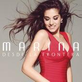 Desde la Frontera by Marina
