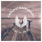 Chillout Everybody! Time to Relax, Vol. 2 by Various Artists