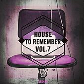 House to Remember, Vol. 7 by Various Artists