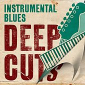 Instrumental Blues Deep Cuts von Various Artists