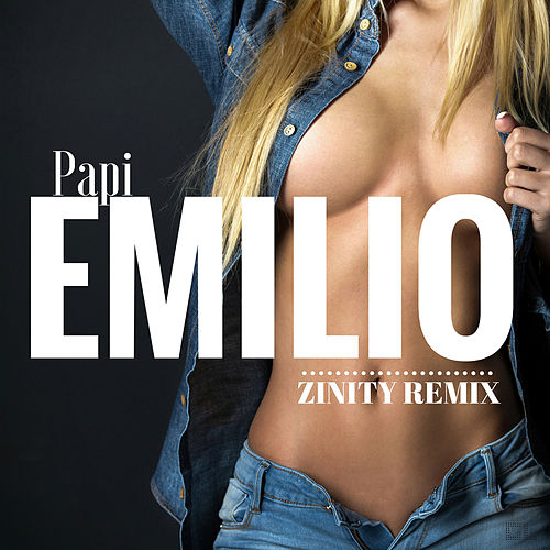 Papi (Zinity Remix) by Emilio