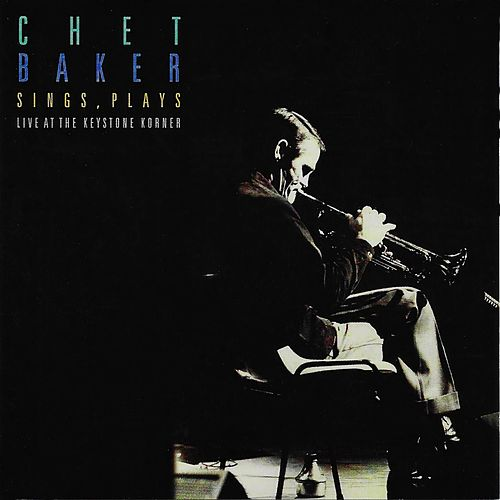 Sings and Plays At The Keystone Korner by Chet Baker