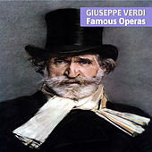 Giuseppe Verdi: Famous Operas by Various Artists