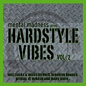 Mental Madness pres. HARDSTYLE VIBES Vol. 2 by Various Artists