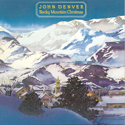 Rocky Mountain Christmas by John Denver