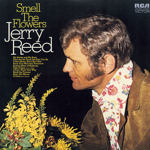 Smell The Flowers by Jerry Reed