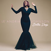 Better Days (Album Version) by Le'Andria Johnson