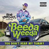 You Don't Hear My Tummy by Beeda Weeda
