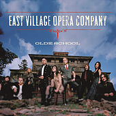 Olde School by East Village Opera Company