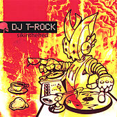 Sikinthehed (Sick-In-The-Head) by DJ T-Rock