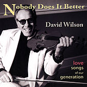 Nobody Does It Better by David Wilson