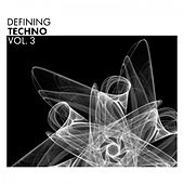 Defining Techno, Vol. 3 by Various Artists