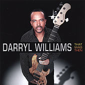 That Was Then by Darryl Williams