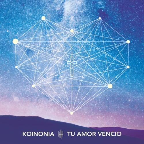 Tu Amor Vencio by Koinonia