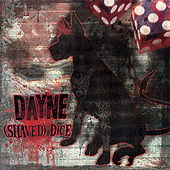 (Shaved) Dice by Dayne