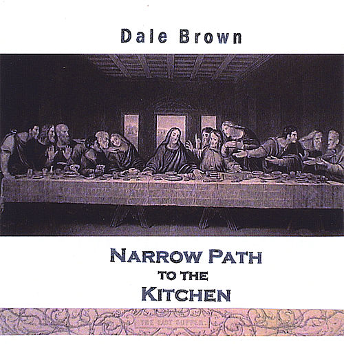 Narrow Path to the Kitchen by Dale Brown