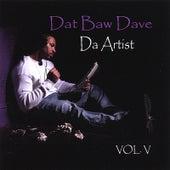 Da Artist Vol V by Dat Baw Dave