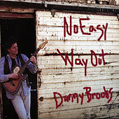 No Easy Way Out by Danny Brooks