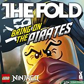 Lego Ninjago - Bring On The Pirates by The Fold
