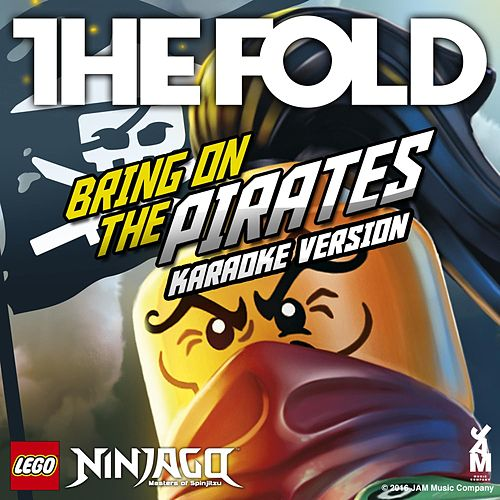 Lego Ninjago - Bring On The Pirates - (Karaoke Version) by The Fold