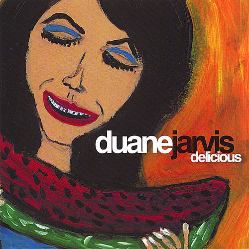 Delicious by Duane Jarvis