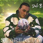 Seareality by Dub B