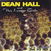 Shed My Skin by Dean Hall