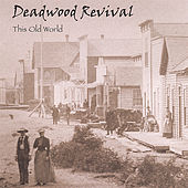 This Old World by Deadwood Revival