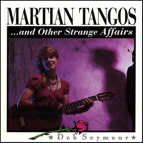 Martian Tangos by Deb Seymour