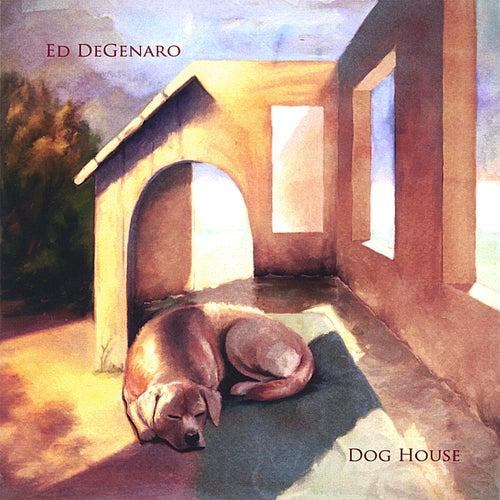 Dog House by Ed DeGenaro