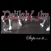 Delilah Why...Steps On It! by Delilah Why