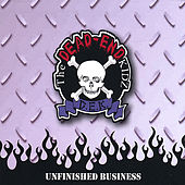 Unfinished Business by The Dead-End Kidz