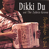 Straighten It Out by Dikki Du and the Zydeco Krewe