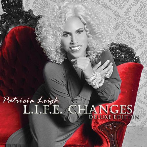 L.I.F.E. Changes (Deluxe Edition) by Patricia Leigh