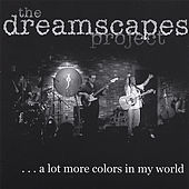 A Lot More Colors in My World by The Dreamscapes Project