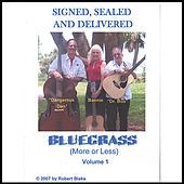 Bluegrass (More or Less) Volume 1 by Sealed and Delivered Signed