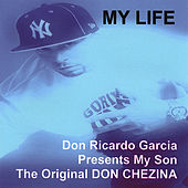 My Life by Don Chezina