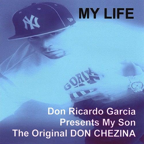 My Life by Don Chezina