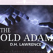 The Old Adam by D. H. Lawrence
