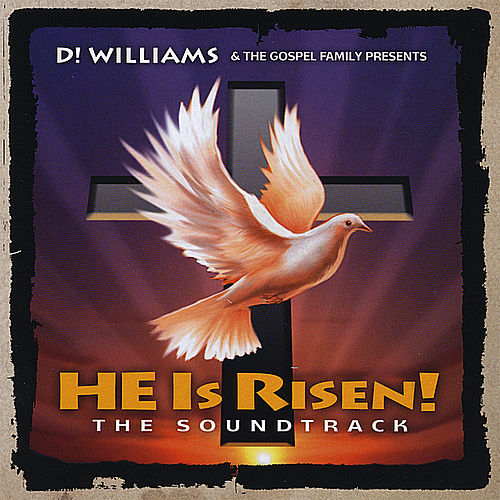 He Is Risen! the Soundtrack by D! Williams